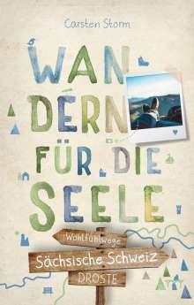 Carsten Storm: Sächsische Schweiz. Wandern für die Seele, Buch