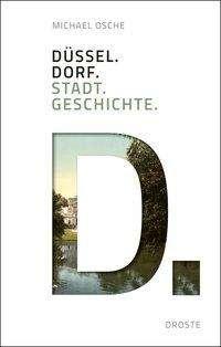 Michael Osche: Düssel. Dorf. Stadt. Geschichte., Buch