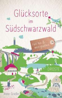 Anne Grießer: Glücksorte im Südschwarzwald, Buch