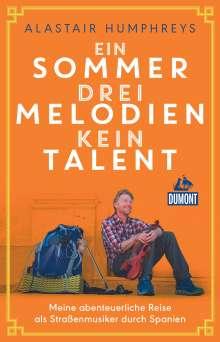 Alastair Humphreys: Ein Sommer, drei Melodien, kein Talent, Buch