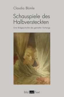 Claudia Blümle: Schauspiele des Halbversteckten, Buch