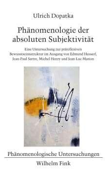 Ulrich Dopatka: Phänomenologie der absoluten Subjektivität, Buch