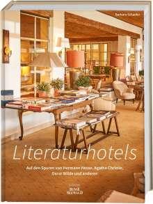 Barbara Schaefer: Literaturhotels. Auf den Spuren von Hermann Hesse, Agatha Christie, Oscar Wilde und anderen, Buch
