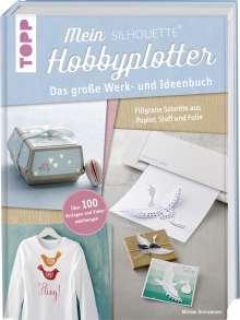 Miriam Dornemann: Mein Silhouette Hobbyplotter. Mit Online-Videos und Plotter-Vorlagen, Buch