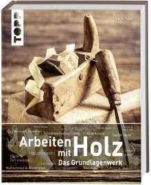 Chris Tribe: Arbeiten mit Holz. Das Grundlagenwerk, Buch