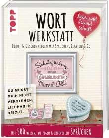 Susanne Pypke: Wortwerkstatt - Liebe & Freundschaft. Deko- & Geschenkideen mit Sprüchen, Zitaten & Co., Buch