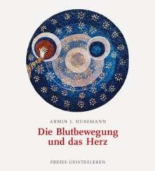 Armin J. Husemann: Die Blutbewegung und das Herz, Buch