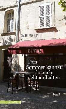 Dimitri Verhulst: Den Sommer kannst du auch nicht aufhalten, Buch
