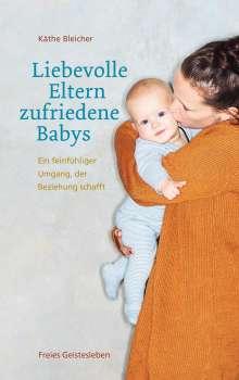 Käthe Bleicher: Liebevolle Eltern - zufriedene Babys, Buch