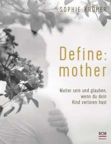 Sophie Kröher: Define: mother, Buch