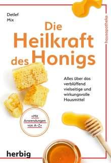 Detlef Mix: Die Heilkraft des Honigs, Buch