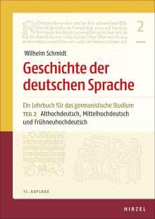 Geschichte der deutschen Sprache Teil 2: Althochdeutsch, Mittelhochdeutsch und Frühneuhochdeutsch, Buch