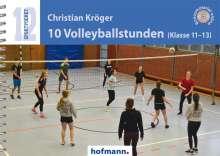 Christian Kröger: 10 Volleyballstunden (Klasse 11-13), Buch