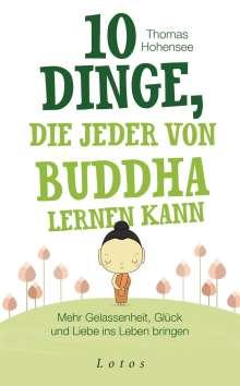 Thomas Hohensee: 10 Dinge, die jeder von Buddha lernen kann, Buch