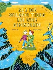 Didier Lévy: Als die wilden Tiere bei uns einzogen, Buch