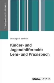 Christopher Schmidt: Kinder- und Jugendhilferecht: Lehr- und Praxisbuch, Buch