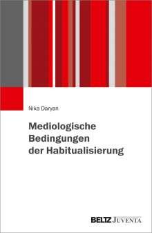 Nika Daryan: Mediologische Bedingungen der Habitualisierung, Buch
