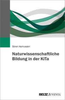 Sören Asmussen: Naturwissenschaftliche Bildung in der KiTa, Buch