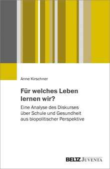 Anne Kirschner: Für welches Leben lernen wir?, Buch