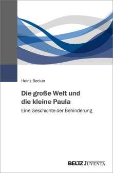 Heinz Becker: Die große Welt und die kleine Paula, Buch