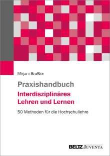Mirjam Braßler: Praxishandbuch Interdisziplinäres Lehren und Lernen, Buch