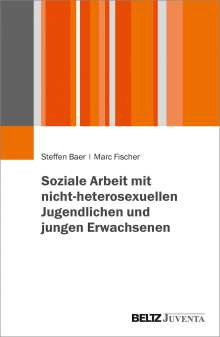 Steffen Baer: Soziale Arbeit mit nicht-heterosexuellen Jugendlichen und jungen Erwachsenen, Buch