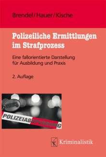 Eva Brendel: Polizeiliche Ermittlungen im Strafprozess, Buch