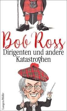 Bob Ross (geb. 1954): Dirigenten und andere Katastrophen, Buch