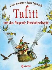 Julia Boehme: Tafiti und das fliegende Pinselohrschwein, Buch