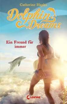 Catherine Hapka: Dolphin Dreams 02. Ein Freund für immer, Buch