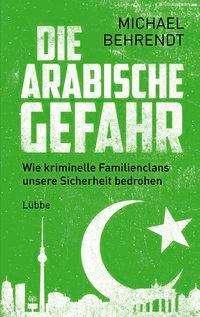 Michael Behrendt: Die arabische Gefahr, Buch
