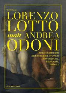 Henry Kaap: Lorenzo Lotto malt Andrea Odoni, Buch