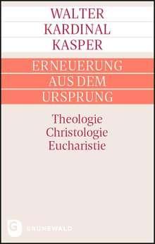 Walter Kardinal Kasper: Erneuerung aus dem Ursprung, Buch