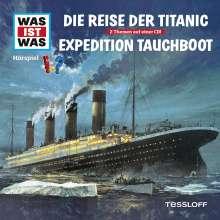 Was ist was Folge 57: Die Reise der Titanic/ Expedition Tauchboot, CD