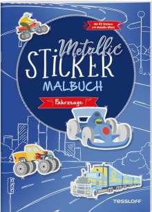Metallic-Sticker Malbuch. Fahrzeuge, Buch