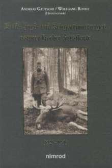 Andreas Gautschi: Wald-, Jagd- und Kriegserinnerungen ostpreußischer Forstleute, Buch