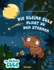 Susanne Weber: Die kleine Eule fliegt zu den Sternen, Buch