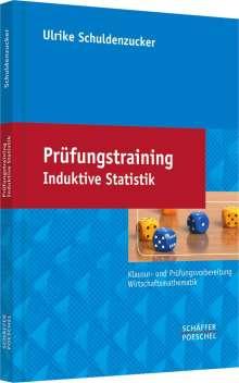 Ulrike Schuldenzucker: Prüfungstraining Induktive Statistik, Buch