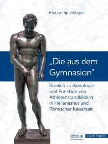 Florian Spahlinger: Studien zu Ikonologie und Funktion von Athletenstandbildern in Hellenismus und Römischer Kaiserzeit, Buch