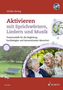 Ulrike Eiring: Aktivieren mit Sprichwörtern, Liedern und Musik, Buch