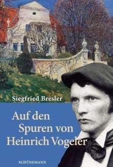 Siegfried Bresler: Auf den Spuren von Heinrich Vogeler, Buch