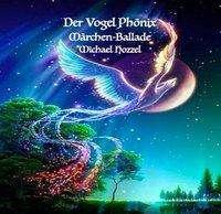 Michael Hozzel: Der Vogel Phönix, CD