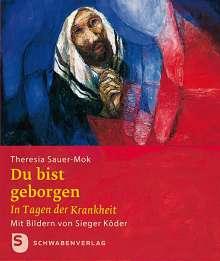 Theresia Sauer-Mok: Du bist geborgen, Buch