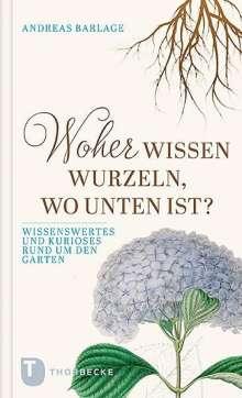 Andreas Barlage: Woher wissen Wurzeln, wo unten ist?, Buch
