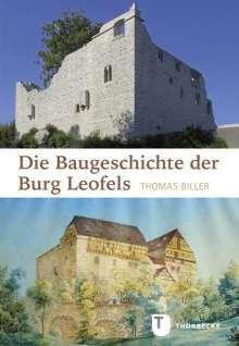 Thomas Biller: Die Baugeschichte der Burg Leofels, Buch