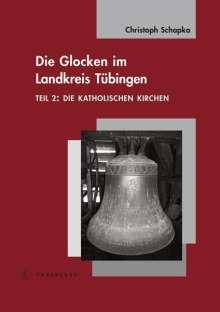Christoph Schapka: Die Glocken im Landkreis Tübingen, Buch