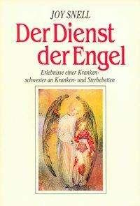 Joy Snell: Der Dienst der Engel diesseits und jenseits, Buch