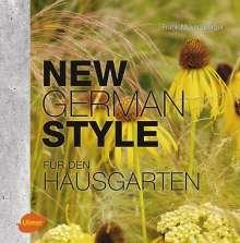 Frank M. von Berger: New German Style für den Hausgarten, Buch