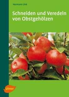 Hermann Link: Schneiden und Veredeln von Obstgehölzen, Buch