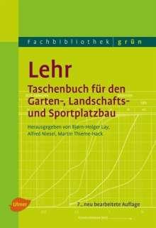 Björn-Holger Lay: Lehr - Taschenbuch für den Garten-, Landschafts- und Sportplatzbau, Buch